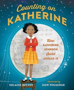 Counting on Katherine, by Melanie Becker and Dow Phumiruk.