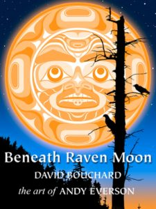 Beneath Rave Moon, by David Bouchard and Andy Everson.
